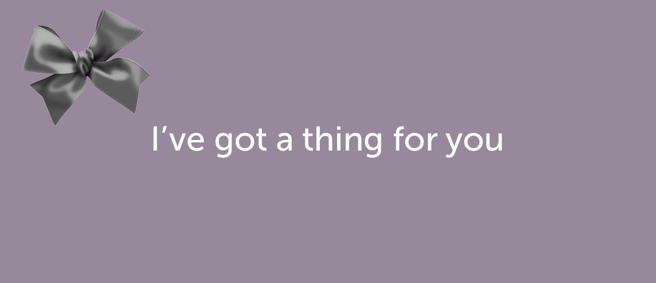 Как признаться в любви на английском — I've got a thing for you