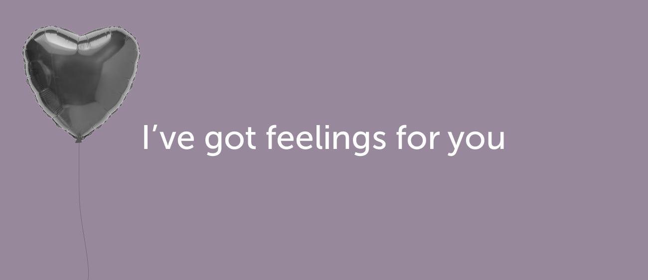 Как признаться в любви на английском — I've got feelings for you