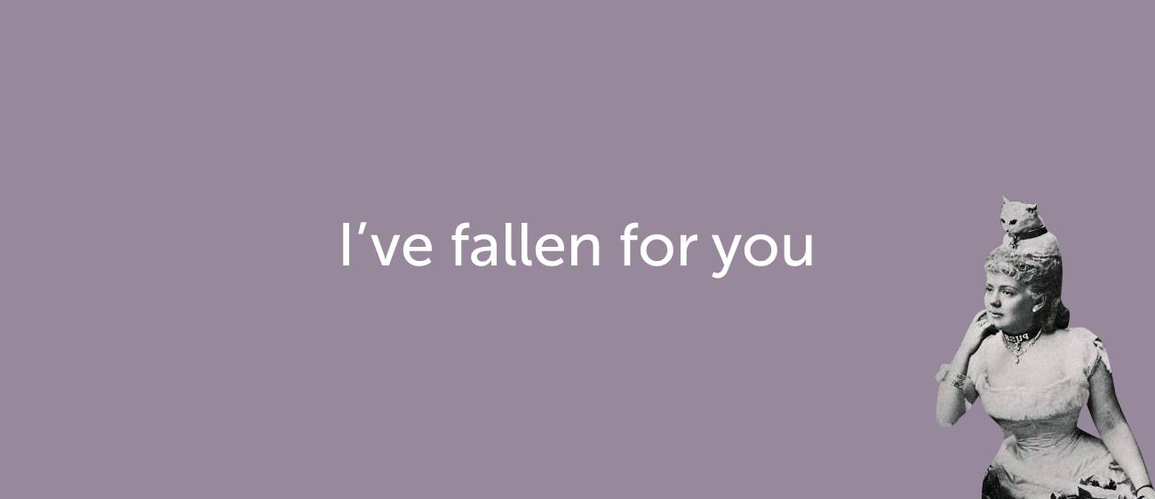 Как признаться в любви на английском — I've fallen for you
