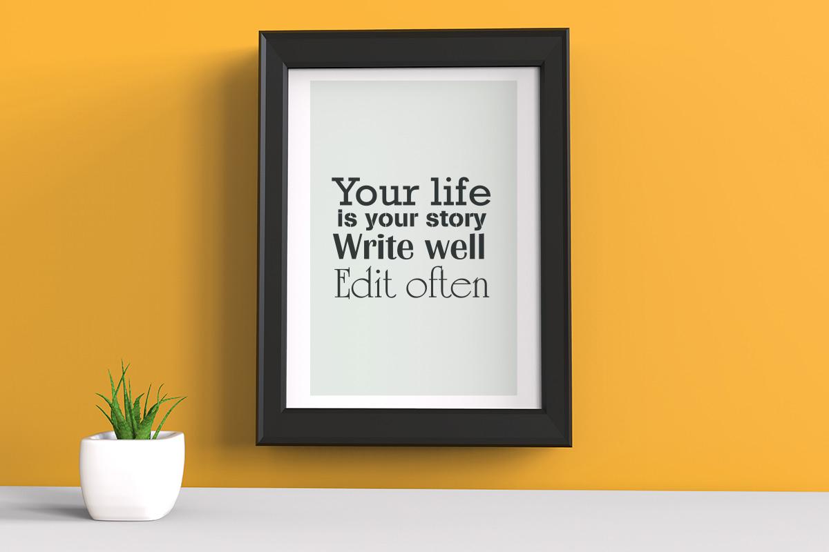 Цитаты на английском. Your life is your story. Write well. Edit often